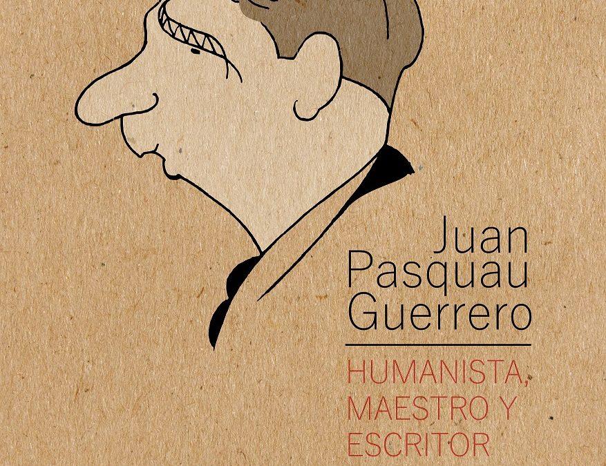 Diseño y producción de la Exposición temporal «Juan Pasquau. HUMANISTA, MAESTRO y ESCRITOR»